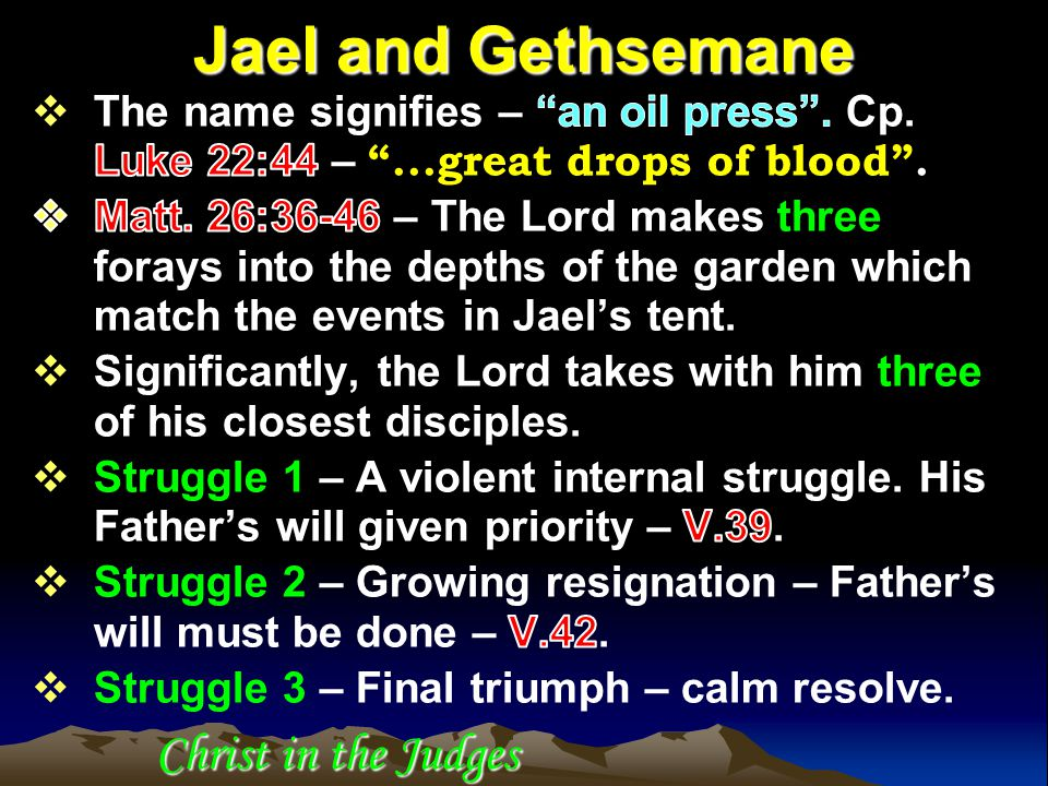 Christ in the Judges Jael and Gethsemane