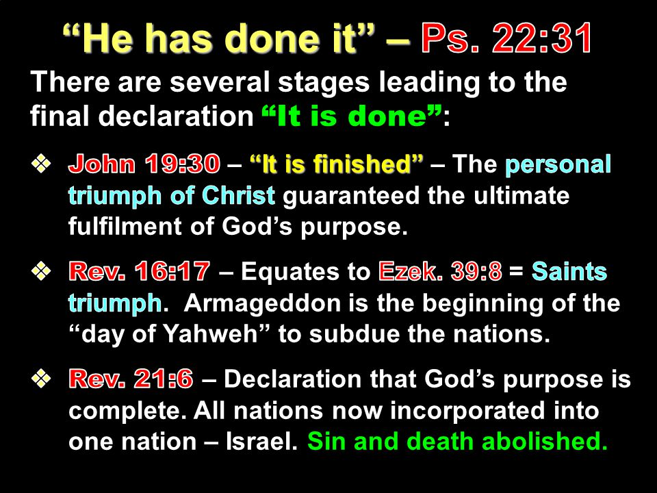 There are several stages leading to the final declaration It is done :