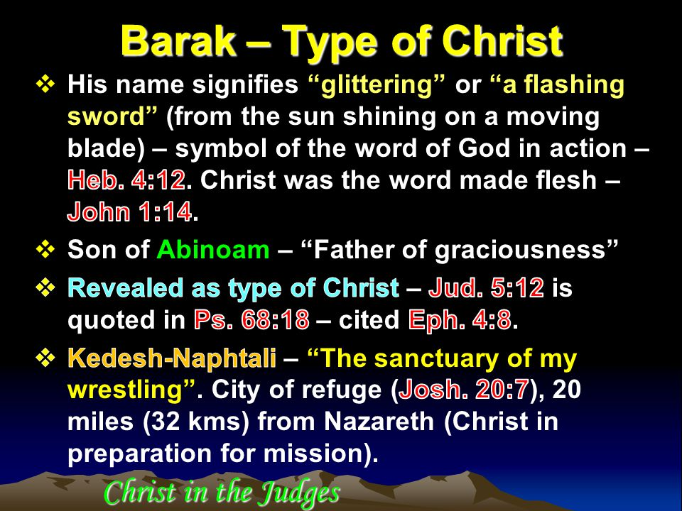 Christ in the Judges The Judges of Israel Deborah sends for Barak Zebulun and Naphtali respond Barak leads them to Mt.