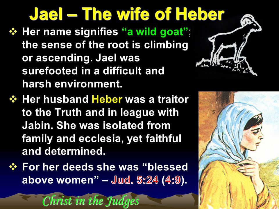 Christ in the Judges Jael – The wife of Heber