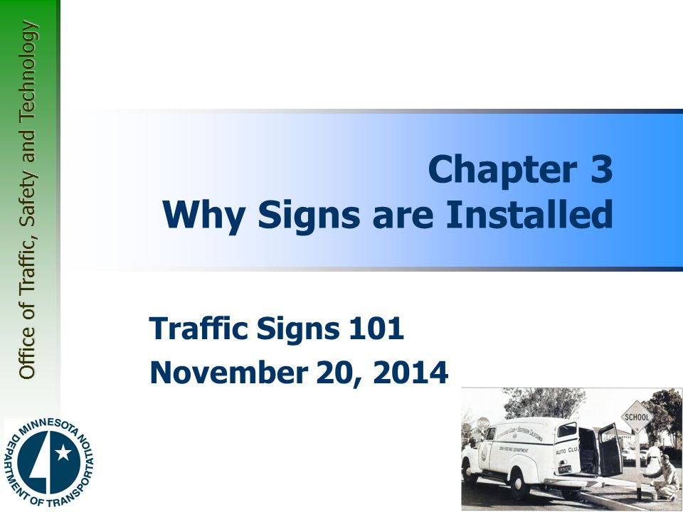 Office of Traffic, Safety and Technology Chapter 3 Why Signs are Installed Traffic Signs 101 November 20, 2014