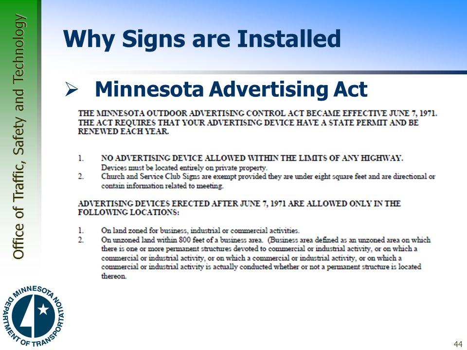 Office of Traffic, Safety and Technology 44 Why Signs are Installed  Minnesota Advertising Act