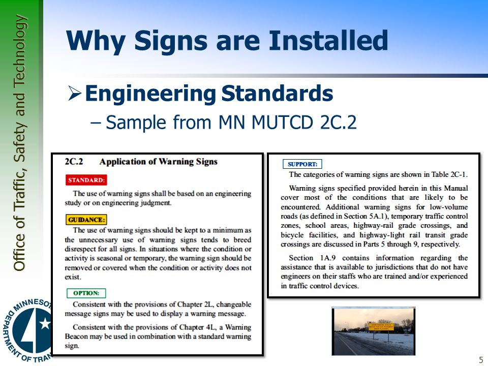 Office of Traffic, Safety and Technology Why Signs are Installed  Engineering Standards –Sample from MN MUTCD 2C.2 5
