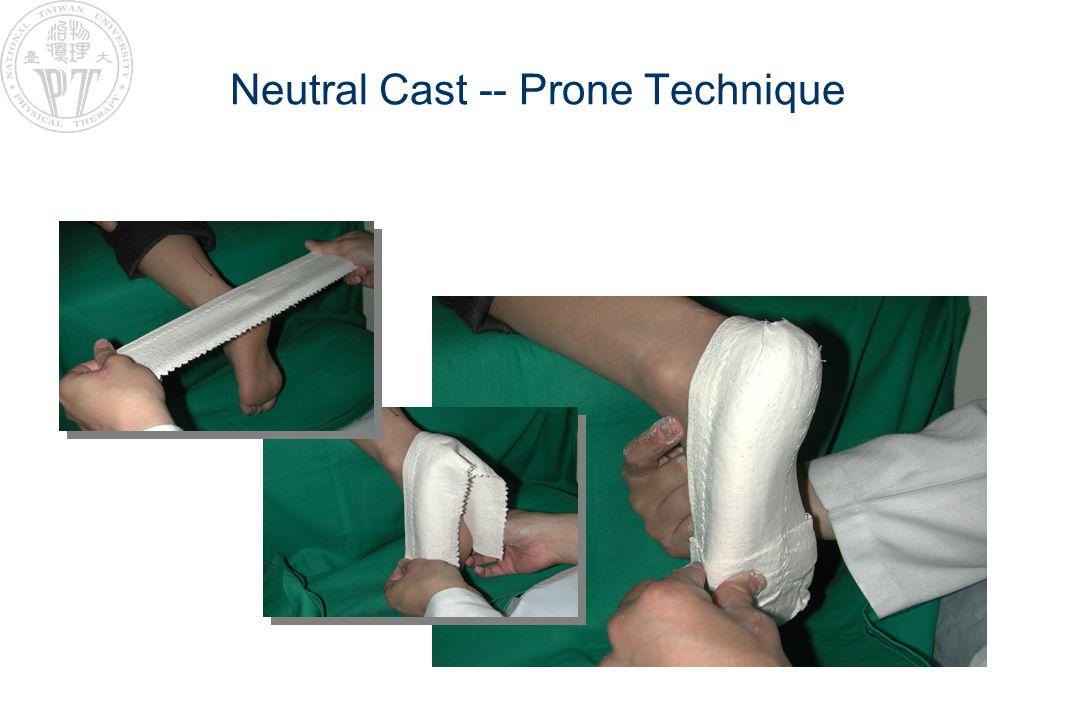 Neutral Cast -- Prone Technique