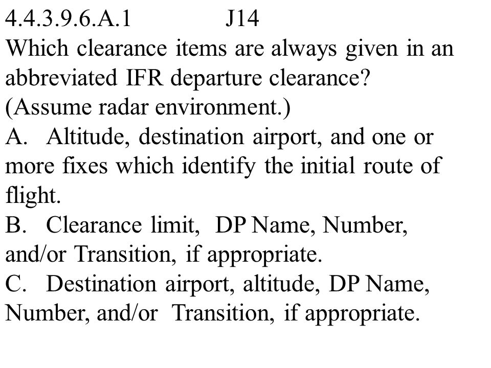 What response is expected when ATC issues an IFR clearance to pilots of airborne aircraft? A. Read back those parts containing altitude assignments or