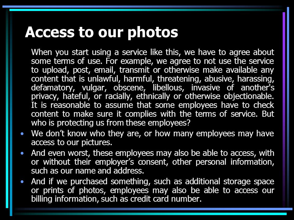 Access to our photos When you start using a service like this, we have to agree about some terms of use.