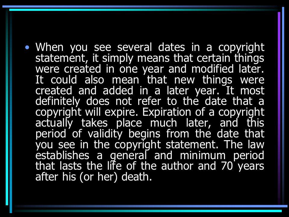 When you see several dates in a copyright statement, it simply means that certain things were created in one year and modified later.