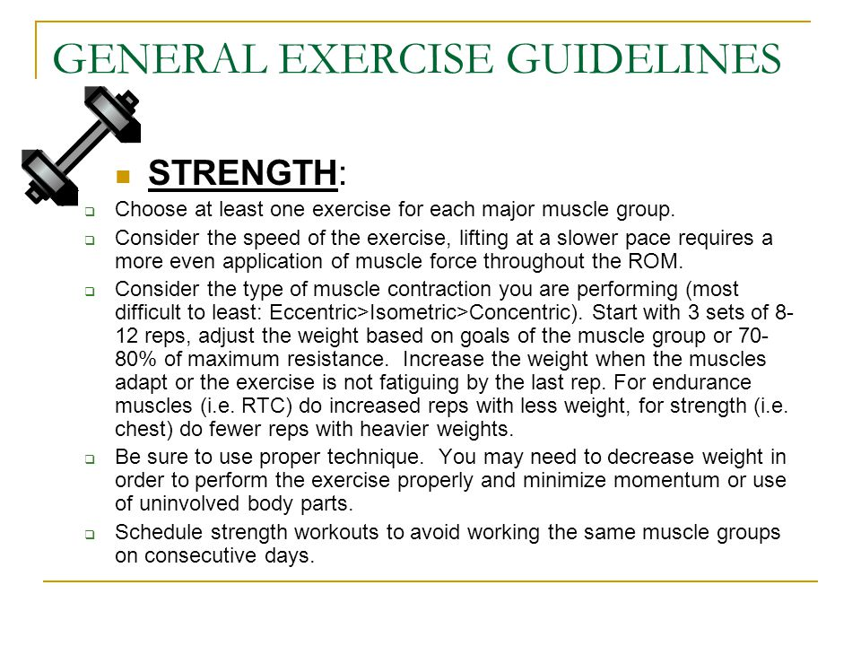 GENERAL EXERCISE GUIDELINES FLEXIBILITY:  Perform a moderate stretch, hold ~30 sec., do 2-3 reps on each major muscle group post workouts.
