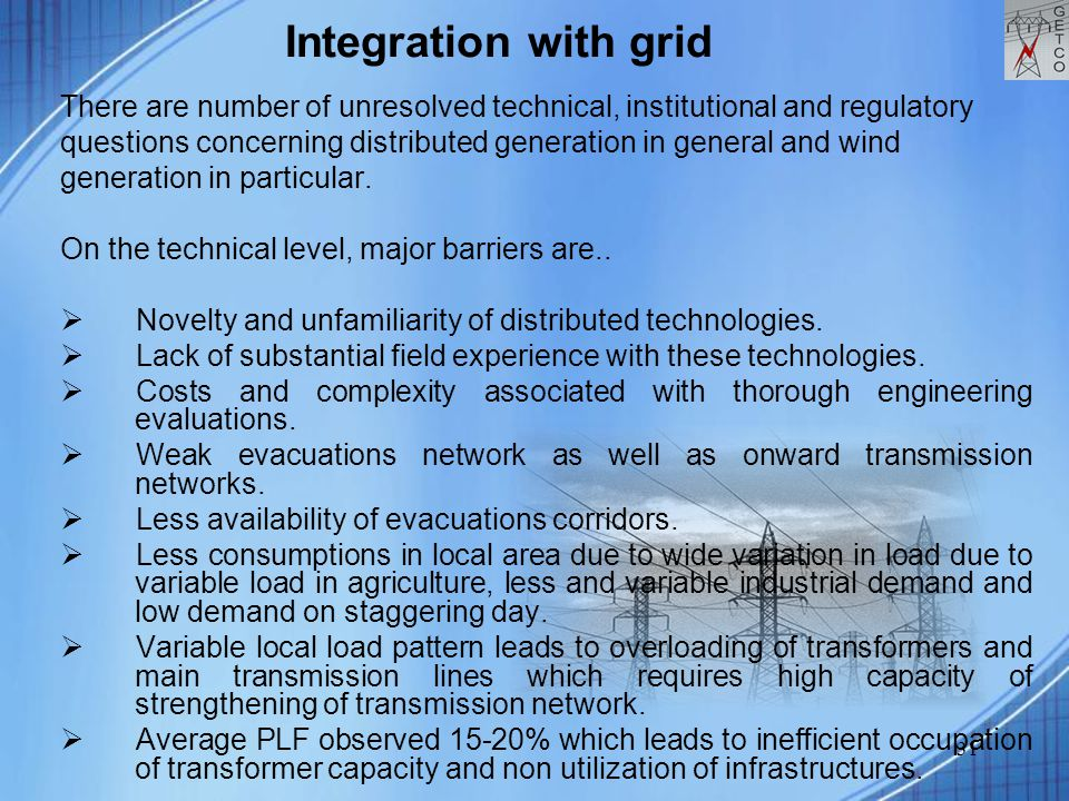 31 There are number of unresolved technical, institutional and regulatory questions concerning distributed generation in general and wind generation i