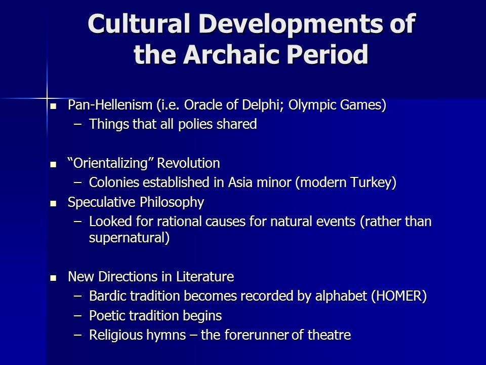 Cultural Developments of the Archaic Period Pan-Hellenism (i.e.