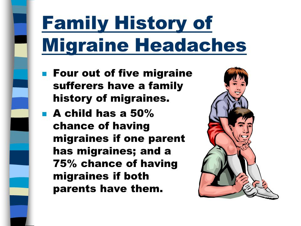 Migraine Headaches n Despite years of research, scientists still do not know exactly why migraines occur.