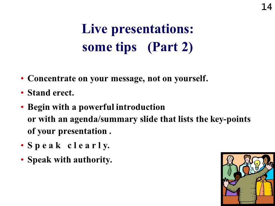 13 Live presentations: some tips (Part 1) Show confidence.
