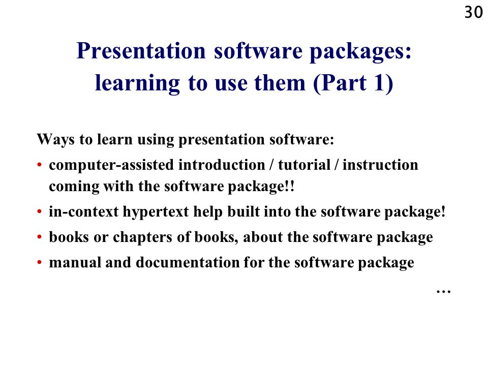 29 Presentation software packages for Windows Presentation software strictu sensu: (Harvard Graphics) Lotus Freelance (part of the Lotus Office software suite) Microsoft PowerPoint 95, 97, 2000, XP=2002...