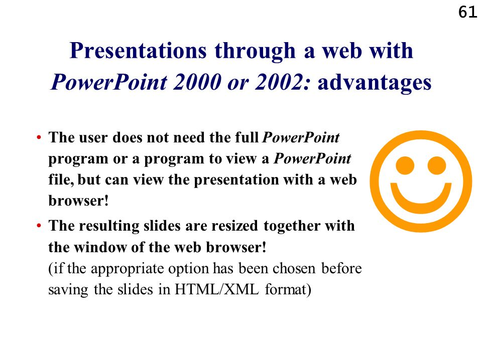 60 Presentations through a web with PowerPoint 2000 or 2002: options A screen capture of the various options for saving/converting/publishing: