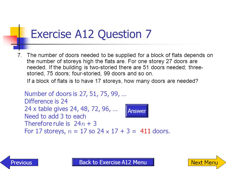 Answer Exercise A12 Question 7 7.The number of doors needed to be supplied for a block of flats depends on the number of storeys high the flats are. F