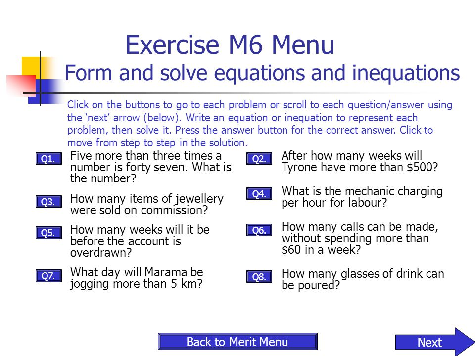 Exercise M6 Menu Form and solve equations and inequations Five more than three times a number is forty seven. What is the number? How many items of je