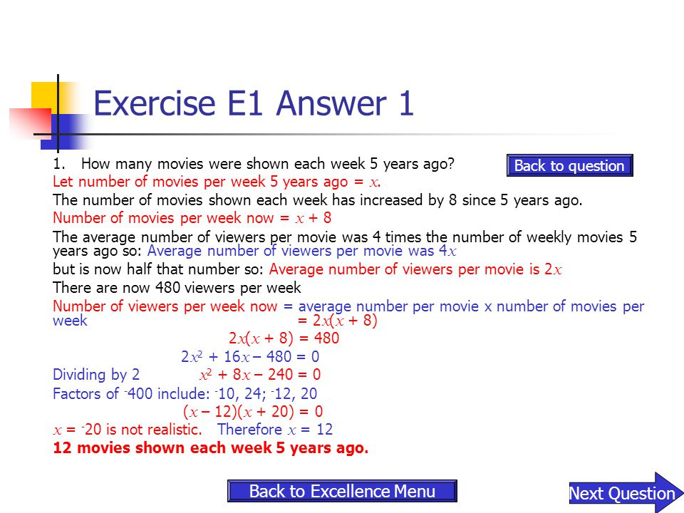 Exercise E1 Answer 1 1.How many movies were shown each week 5 years ago? Let number of movies per week 5 years ago = x. The number of movies shown eac