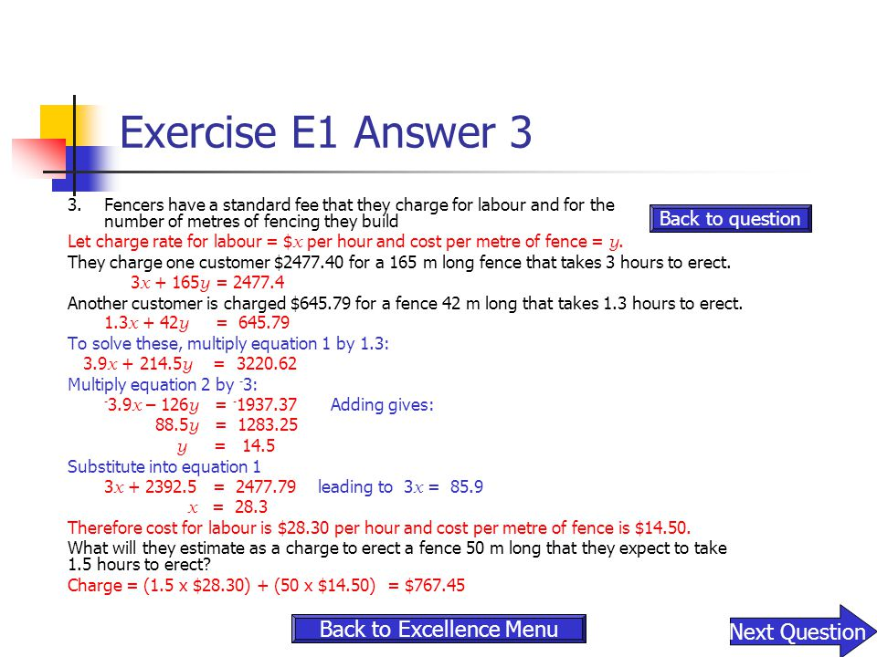 Exercise E1 Answer 3 3.Fencers have a standard fee that they charge for labour and for the number of metres of fencing they build Let charge rate for