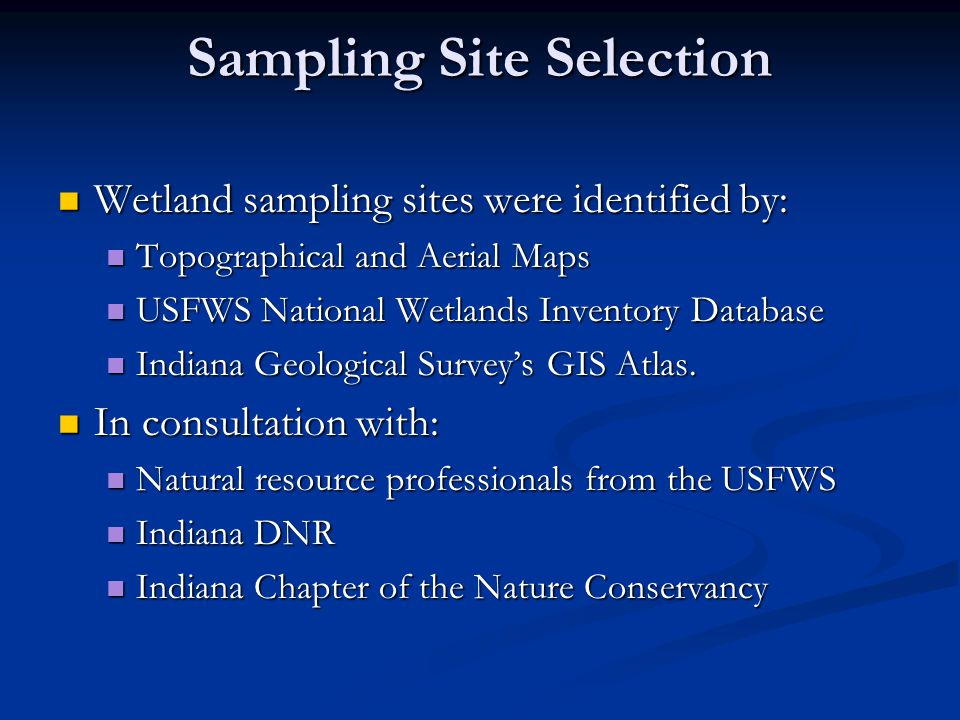 Sampling Site Selection Wetland sampling sites were identified by: Wetland sampling sites were identified by: Topographical and Aerial Maps Topographi
