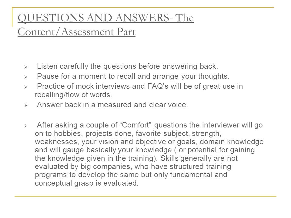 QUESTIONS AND ANSWERS- The Content/Assessment Part  Listen carefully the questions before answering back.