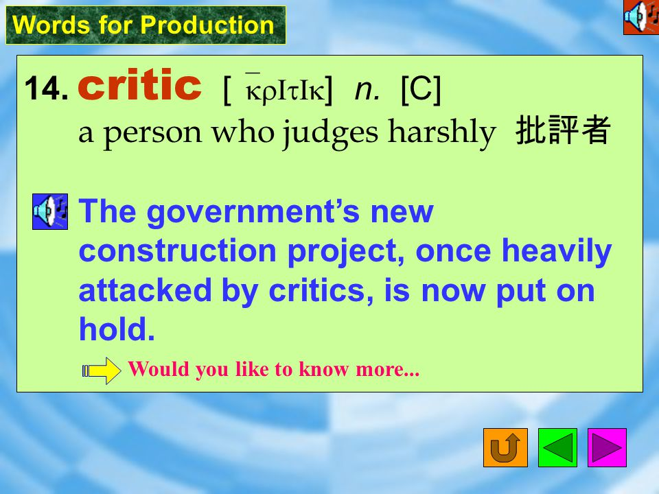 Words for Production 13.summit [ `s^mIt ] n.