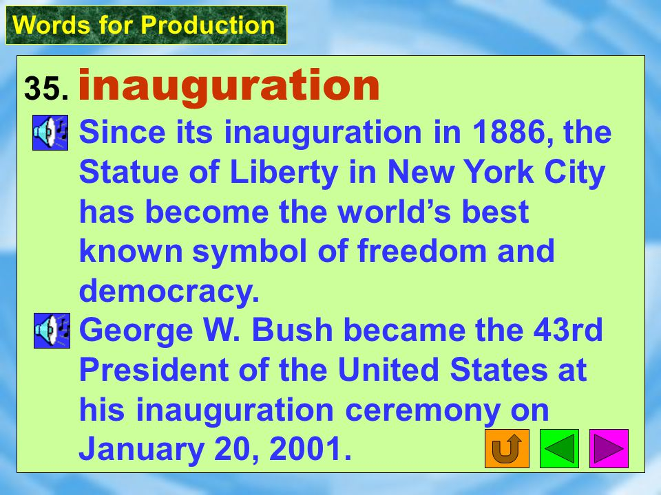 Words for Production 35. inauguration [ In&OGj1`reS1n ] n. [U] public opening of a new building; special ceremony held to introduce someone important
