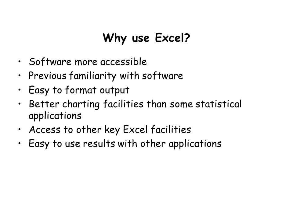 Why use Excel.