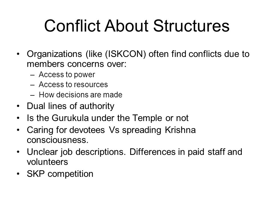 Conflicts involving Values Values are formed by Guru/Sadhu/Sastra but also by life experiences and culture.