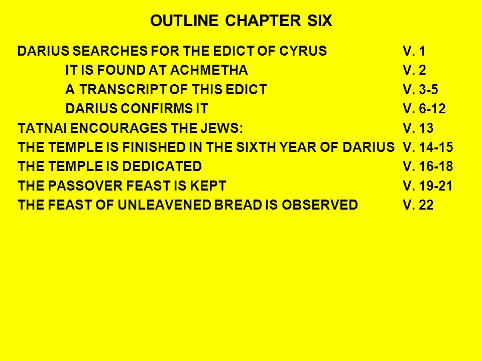 OUTLINE CHAPTER SIX DARIUS SEARCHES FOR THE EDICT OF CYRUSV.