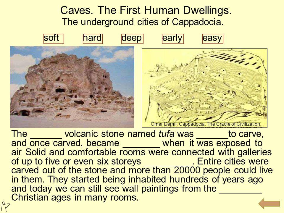 The underground cities of Cappadocia.