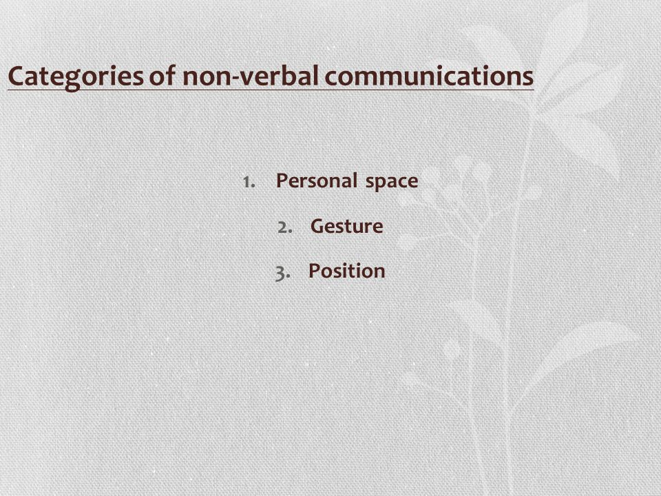 Personal space the distance which people feel comfortable approaching others or having others approach them Intimate space Personal space Social space Different in every culture