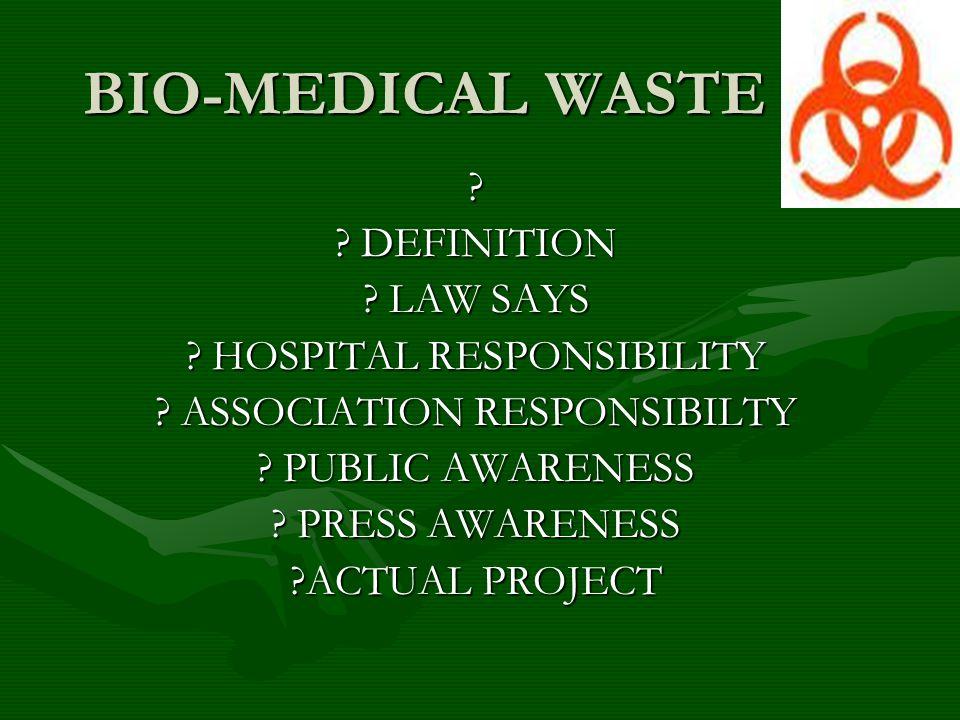 BIO-MEDICAL WASTE DEFINITON……..DEFINITON……..