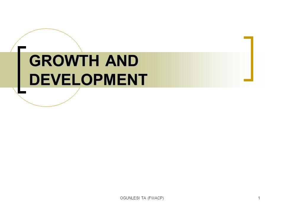 OGUNLESI TA (FWACP)1 GROWTH AND DEVELOPMENT