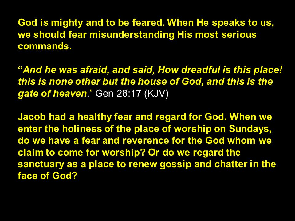 God is mighty and to be feared.