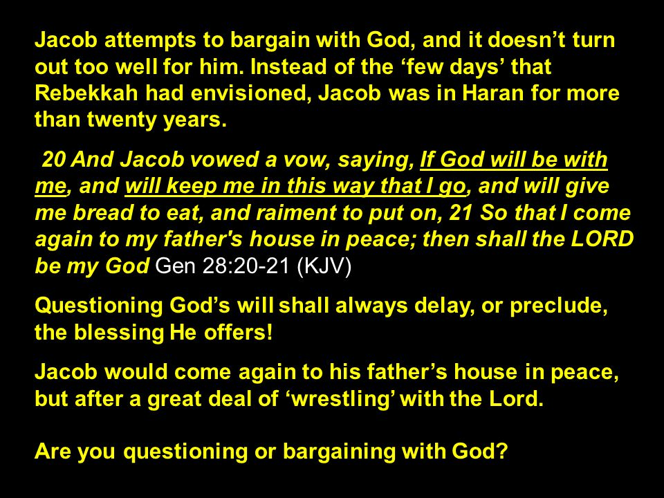 Jacob attempts to bargain with God, and it doesn't turn out too well for him.