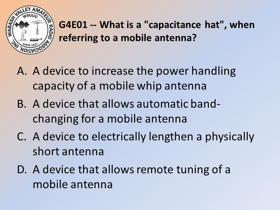 G4E01 -- What is a capacitance hat , when referring to a mobile antenna.
