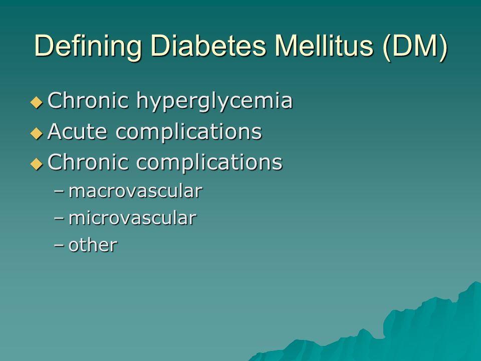 Screening for DM 1  Aged >45 yrs  Aged <45 yrs, fat plus other risk factor –1 st degree relative with diabetes –physically inactive –high risk ethnic group –hypertension –dyslipidemia