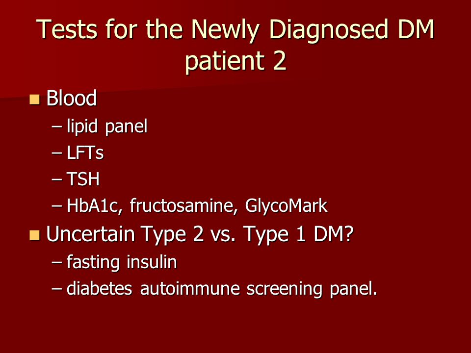 Tests for the Newly Diagnosed DM patient 1 Eye exam Eye exam ABI (doppler) ABI (doppler) Filament test (nerve conduction) Filament test (nerve conduction) Urine Urine –glucose –ketones –microalbumin