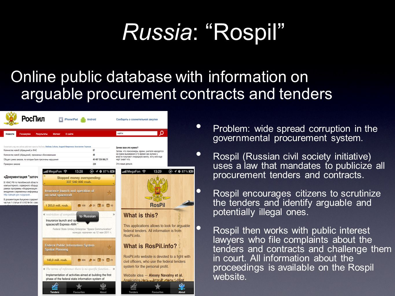 Russia: Rospil Problem: wide spread corruption in the governmental procurement system.
