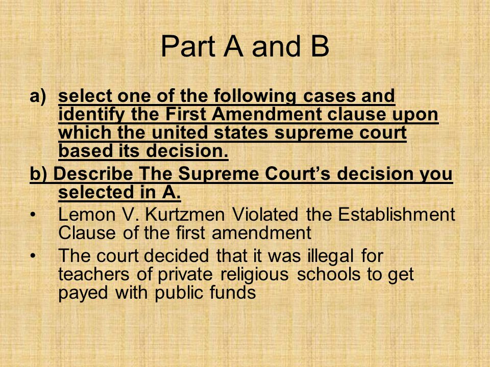 Part A and B a)select one of the following cases and identify the First Amendment clause upon which the united states supreme court based its decision
