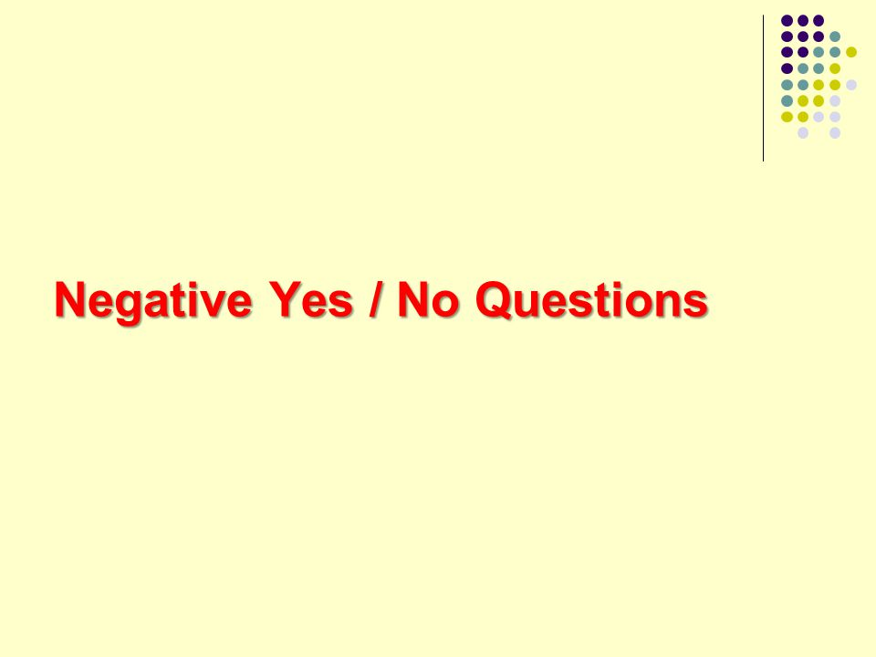 Negative Yes / No Questions