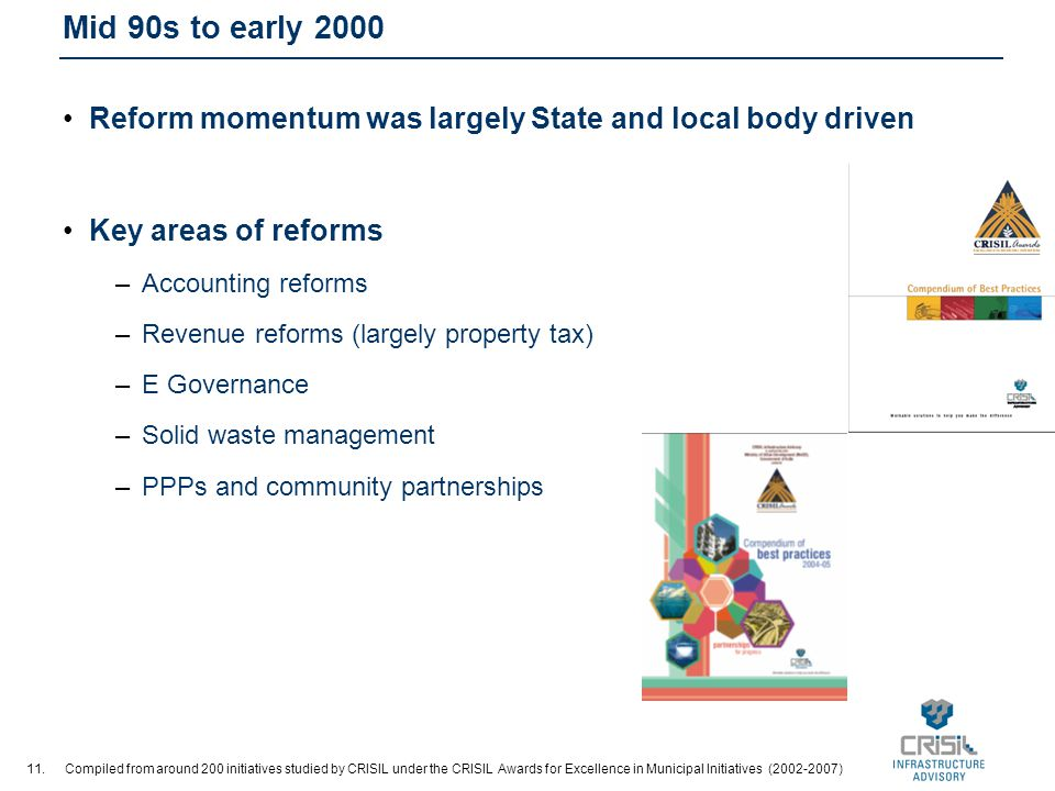 11. Mid 90s to early 2000 Reform momentum was largely State and local body driven Key areas of reforms –Accounting reforms –Revenue reforms (largely p