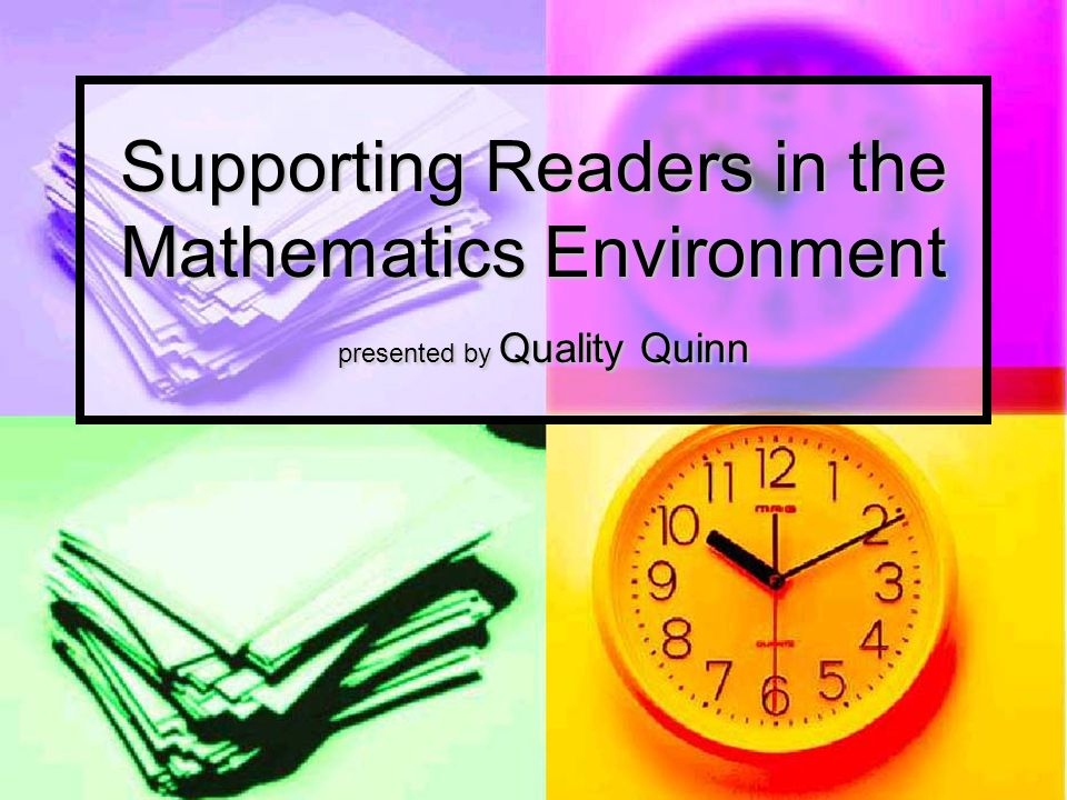 Supporting Readers in the Mathematics Environment presented by Quality Quinn