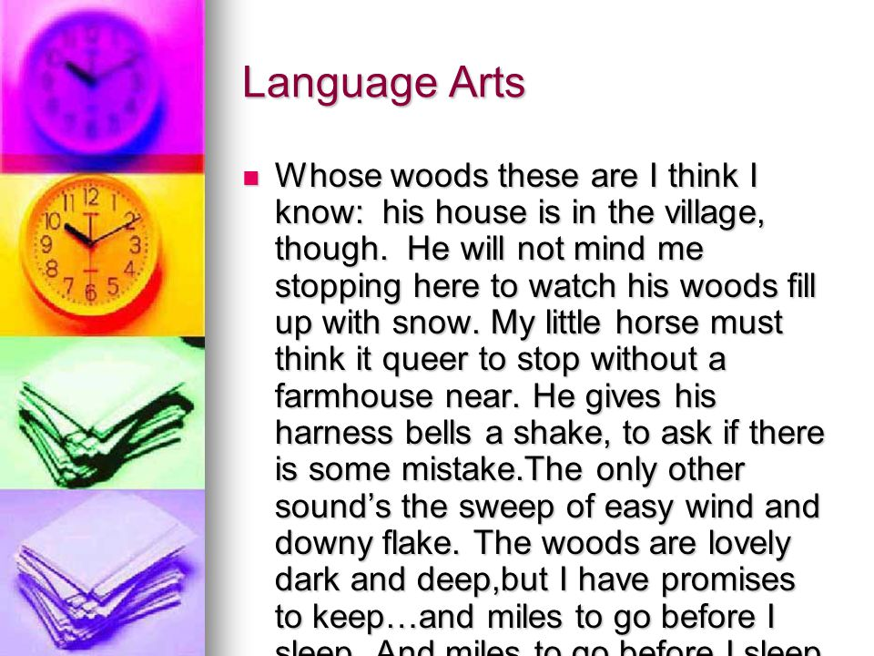 Whose woods these are I think I know: his house is in the village, though.