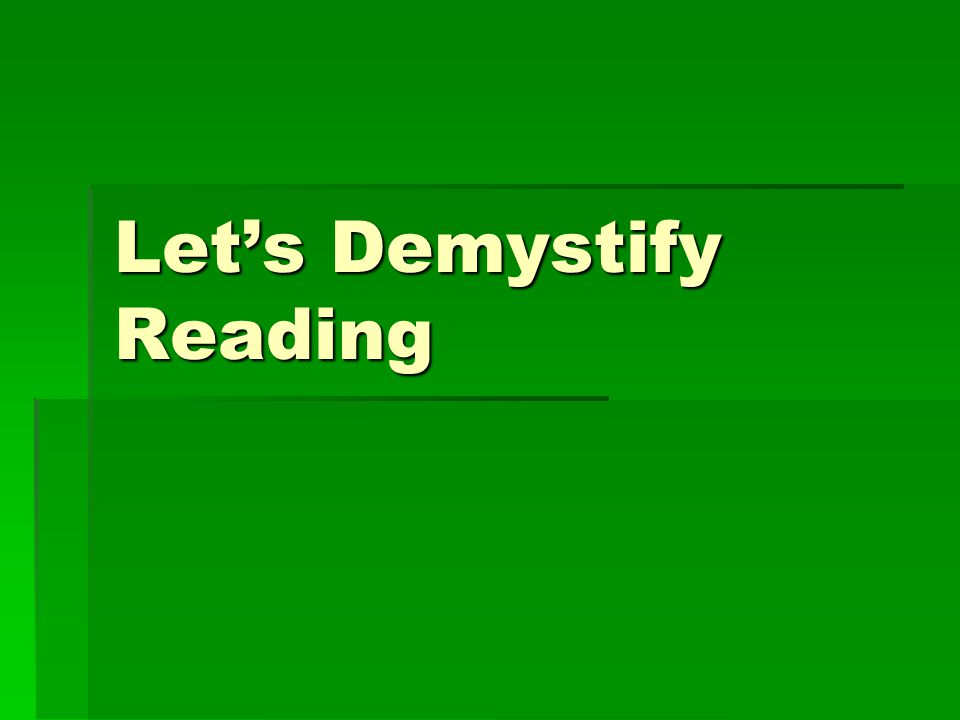 Let's Demystify Reading