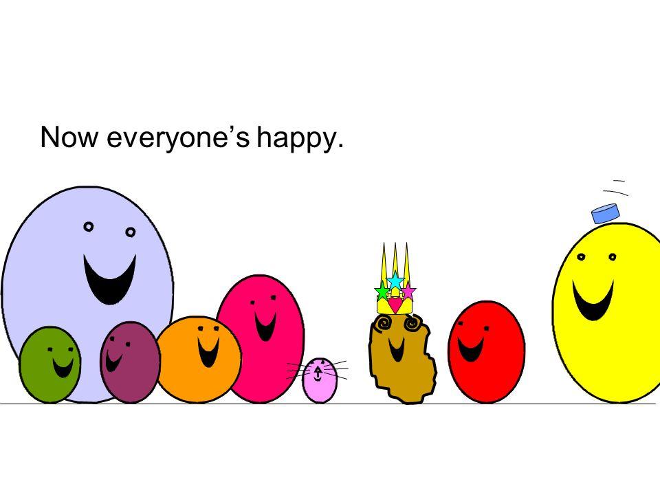 Now everyone's happy.