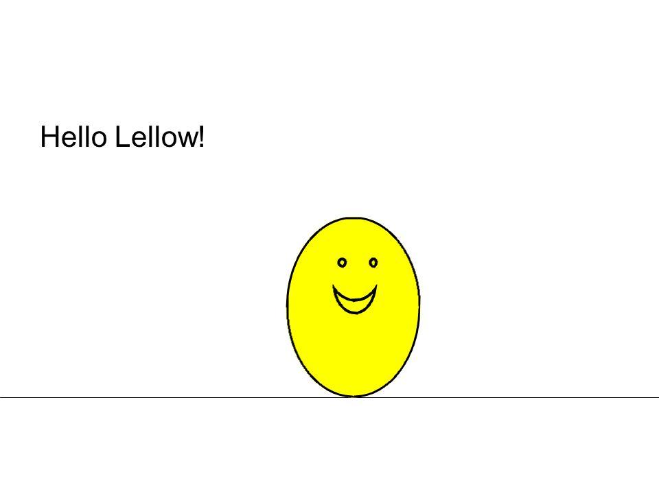 Hello Lellow!
