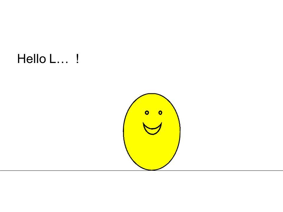 Hello L… !