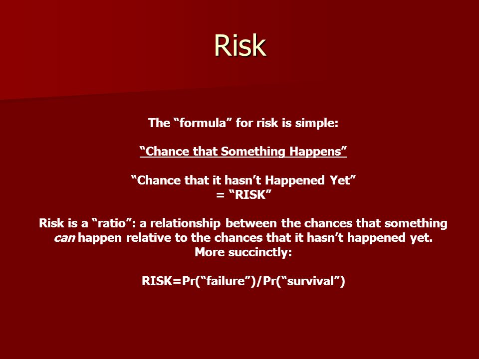 Definitions Failure: The unconditional probability that an event will occur.