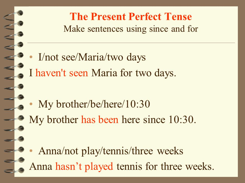 The Present Perfect Tense Make sentences using since and for Tom/be/teacher/ten years Tom has been a teacher for ten years Alice/have/her dog/last mon